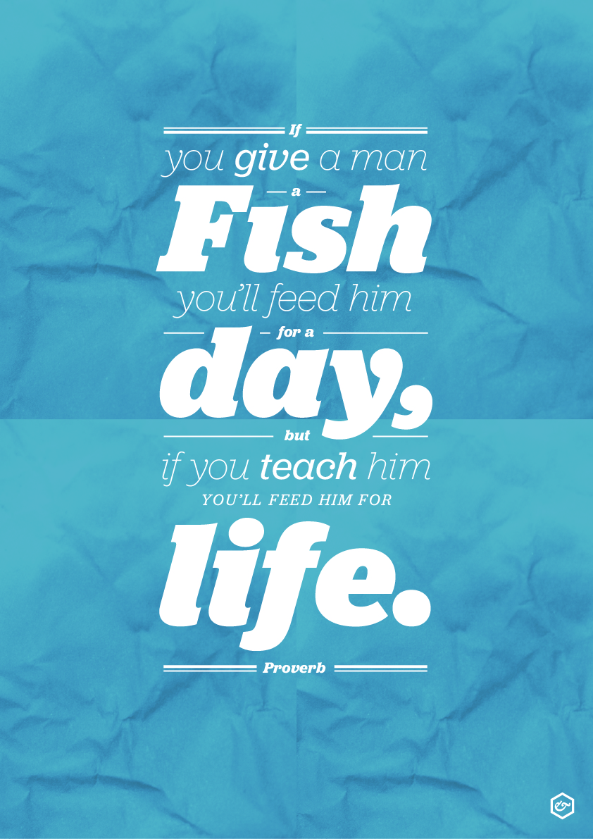 Teach a man to fish typography fribly for Teach a man to fish